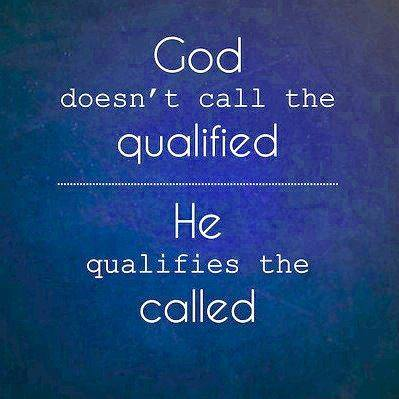God qualifies the call.jpg