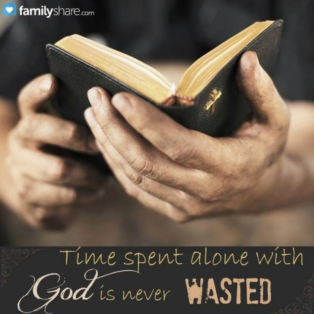 time spend alone with god is never wasted.jpg